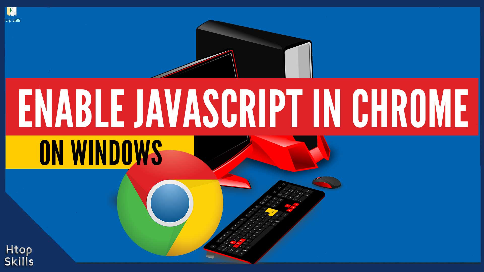 How to enable JavaScript in Google Chrome on Windows 10