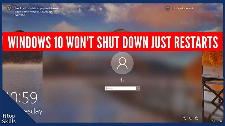 Windows 10 won't shut down just restarts