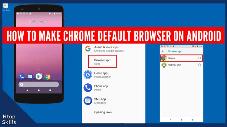 How To Make Chrome Default Browser On Android